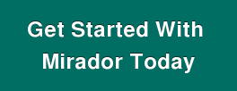 Get Started With  Mirador Today